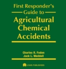 First Responder's Guide to Agricultural Chemical Accidents - eBook