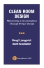 Clean Room Design : Minimizing Contamination Through Proper Design - eBook