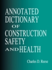 Annotated Dictionary of Construction Safety and Health - eBook