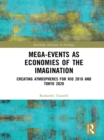 Mega-Events as Economies of the Imagination : Creating Atmospheres for Rio 2016 and Tokyo 2020 - eBook