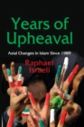 Years of Upheaval : Axial Changes in Islam Since 1989 - eBook