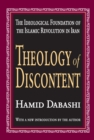 Theology of Discontent : The Ideological Foundation of the Islamic Revolution in Iran - eBook
