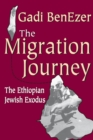 The Migration Journey : The Ethiopian Jewish Exodus - eBook