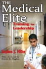The Medical Elite : Training for Leadership - eBook