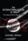 The Internationalization of ISIS : The Muslim State in Iraq and Syria - eBook