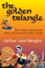 The Golden Triangle : An Ethno-semiotic Tour of Present-day India - eBook