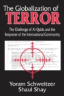 The Globalization of Terror : The Challenge of Al-Qaida and the Response of the International Community - eBook