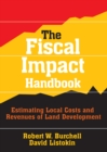 The Fiscal Impact Handbook : Estimating Local Costs and Revenues of Land Development - eBook