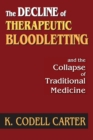 The Decline of Therapeutic Bloodletting and the Collapse of Traditional Medicine - eBook