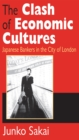 The Clash of Economic Cultures : Japanese Bankers in the City of London - eBook