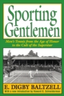 Sporting Gentlemen : Men's Tennis from the Age of Honor to the Cult of the Superstar - eBook