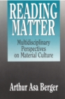 Reading Matter : Multidisciplinary Perspectives on Material Culture - eBook