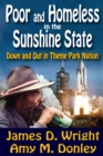 Poor and Homeless in the Sunshine State : Down and Out in Theme Park Nation - eBook
