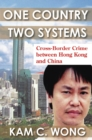 One Country, Two Systems : Cross-Border Crime Between Hong Kong and China - eBook