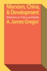 Marxism, China, and Development : Reflections on Theory and Reality - eBook