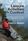 Leisure Activities in Context : A Micro-Macro/Agency-Structure Interpretation of Leisure - eBook