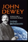 John Dewey : Science for a Changing World - eBook