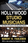 Hollywood Studio Musicians : Their Work and Careers in the Recording Industry - eBook