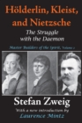 Holderlin, Kleist, and Nietzsche : The Struggle with the Daemon - eBook