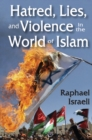 Hatred, Lies, and Violence in the World of Islam - eBook