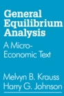 General Equilibrium Analysis : A Micro-Economic Text - eBook