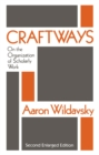 Craftways : On the Organization of Scholarly Work - eBook