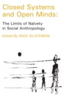 Closed Systems and Open Minds : The Limits of Naivety in Social Anthropology - eBook