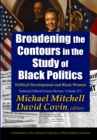 Broadening the Contours in the Study of Black Politics : Political Development and Black Women - eBook