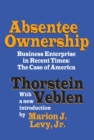 Absentee Ownership : Business Enterprise in Recent Times - The Case of America - eBook