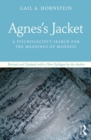 Agnes's Jacket : A Psychologist's Search for the Meanings of Madness.Revised and Updated with a New Epilogue by the Author - eBook