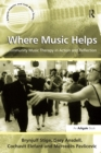 Where Music Helps: Community Music Therapy in Action and Reflection - eBook