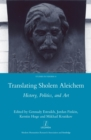 Translating Sholem Aleichem : History, Politics and Art - eBook