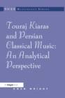 Touraj Kiaras and Persian Classical Music: An Analytical Perspective - eBook