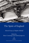 The Spirit of England : Selected Essays of Stephen Medcalf - eBook