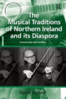 The Musical Traditions of Northern Ireland and its Diaspora : Community and Conflict - eBook