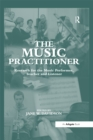 The Music Practitioner : Research for the Music Performer, Teacher and Listener - eBook