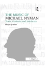 The Music of Michael Nyman : Texts, Contexts and Intertexts - eBook