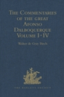 The Commentaries of the Great Afonso Dalboquerque, Second Viceroy of India : Volumes I-IV - eBook