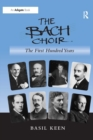 The Bach Choir: The First Hundred Years - eBook