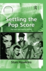 Settling the Pop Score : Pop Texts and Identity Politics - eBook