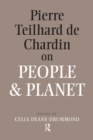 Pierre Teilhard De Chardin on People and Planet - eBook