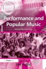Performance and Popular Music : History, Place and Time - eBook