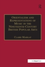Orientalism and Representations of Music in the Nineteenth-Century British Popular Arts - eBook
