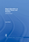 Music Education as Critical Theory and Practice : Selected Essays - eBook