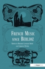 French Music Since Berlioz - eBook