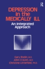 Depression And The Medically Ill : An Integrated Approach - eBook