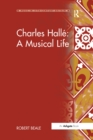 Charles Halle: A Musical Life - eBook