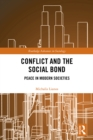 Conflict and the Social Bond : Peace in Modern Societies - eBook