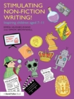 Stimulating Non-Fiction Writing! : Inspiring Children Aged 7 - 11 - eBook