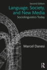 Language, Society, and New Media : Sociolinguistics Today - eBook